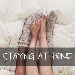 Staying At Home